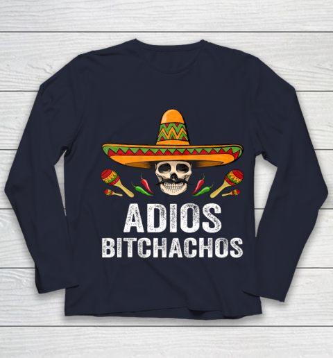 Adios Bitchachos Shirt Funny Mexican Skull Cinco De Mayo Youth Long Sleeve 2
