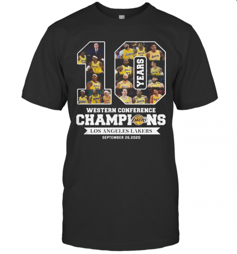 10 Years Western Conference Champions Los Angeles Lakers September 26 2020 T-Shirt