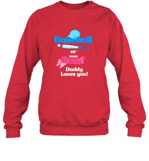 sezo mens baseball or bows gender reveal party shirt daddy loves you sweatshirt 35 front red