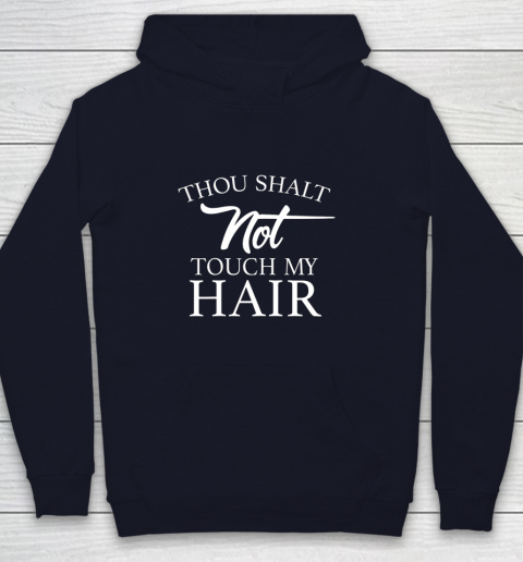 Funny Thou Shalt Not Touch My Hair Youth Hoodie 2