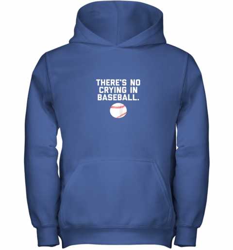 xwud there39 s no crying in baseball funny baseball sayings youth hoodie 43 front royal