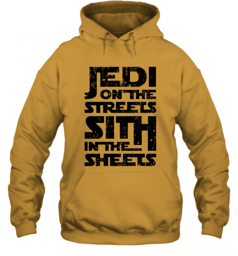 ziru jedi on the streets sith in the sheets star wars shirts hoodie 23 front gold