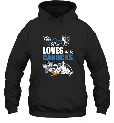 Girl Love Her VANCOUVER CANUCKS And Mickey Disney Hoodie