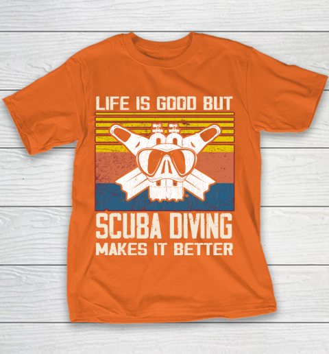 Life is good but Scuba diving makes it better Youth T-Shirt 4