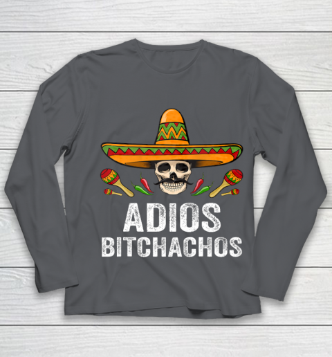 Adios Bitchachos Shirt Funny Mexican Skull Cinco De Mayo Youth Long Sleeve 6