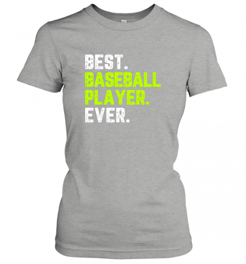 pw9u best baseball player ever funny quote gift ladies t shirt 20 front ash