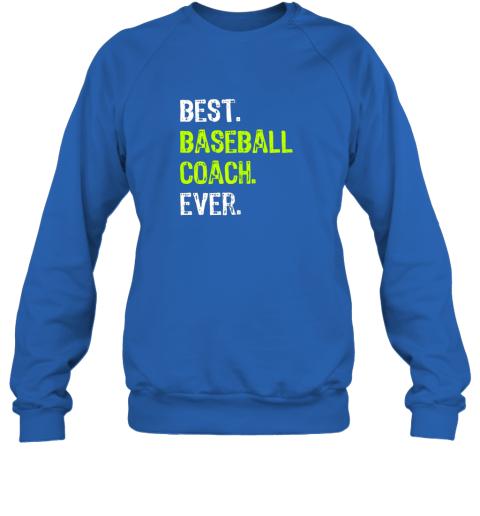 8cjk best baseball coach ever funny gift sweatshirt 35 front royal