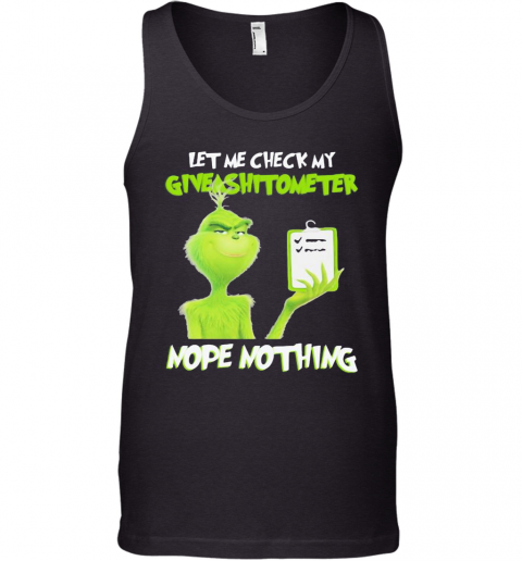 Grinch Let Me Check My Giveashitometer Nope Nothing Black Tank Top