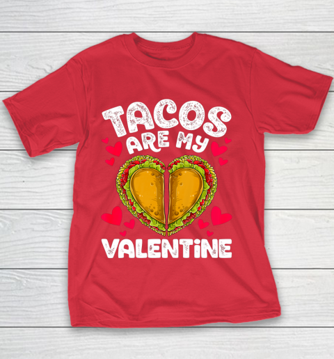 Tacos Are My Valentine Funny Valentines Day Women Taco Heart Youth T-Shirt 7