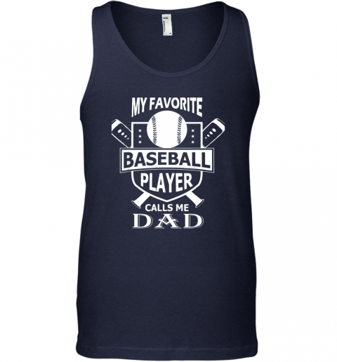 togz mens my favorite baseball player calls me dad unisex tank 17 front navy