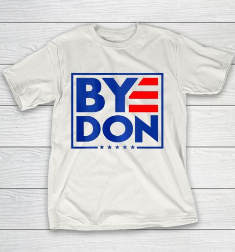 Funny Bye Don 2020 Joe Biden Anti Trump Youth T-Shirt