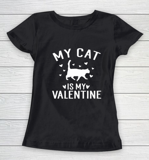 My Cat is My Valentine T Shirt Anti Valentines Day Women's T-Shirt