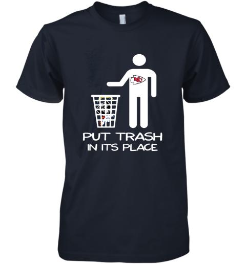 Kansas City Chiefs Put Trash In Its Place Funny NFL Premium Men's T-Shirt