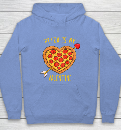 Pizza Is My Valentine Funny Valentines Day Hoodie 8