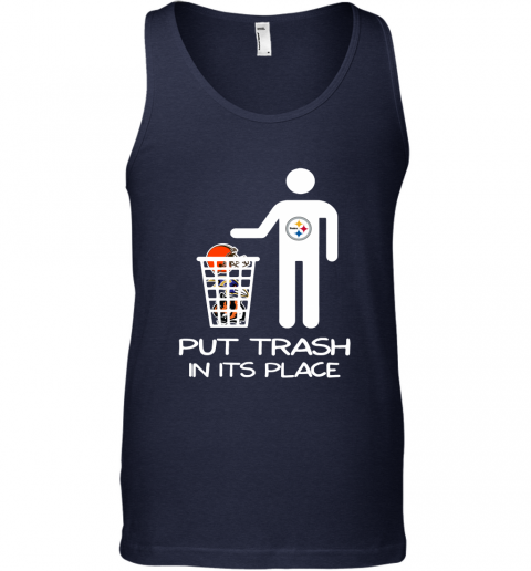Pittburgs Steelers Put Trash In Its Place Funny NFL Tank Top