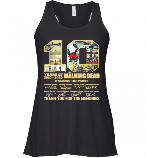 10 Years Of 2010 2020 The Walking Dead 10 Seasons 146 Episodes Thank For The Memories Signatures Racerback Tank