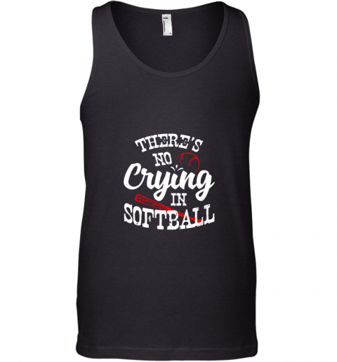 Theres No Crying in Softball Game Sports Baseball Lover Tank Top