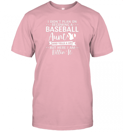 5dhq i didn39 t plan on becoming a baseball aunt gift jersey t shirt 60 front pink