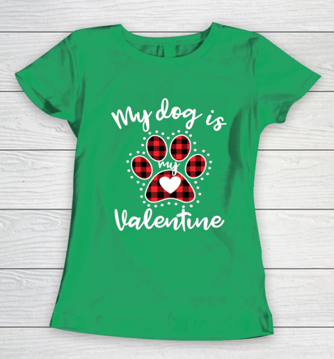 My Dog is My Valentine T Shirt Gift for dog lover Women's T-Shirt 5