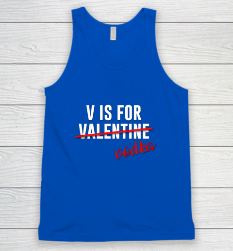 Funny V is for Vodka Alcohol T Shirt for Valentine Day Gift Tank Top 4