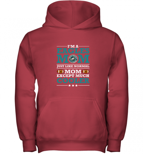 0j05 i39 m a eagles mom just like normal mom except cooler nfl youth hoodie 43 front red