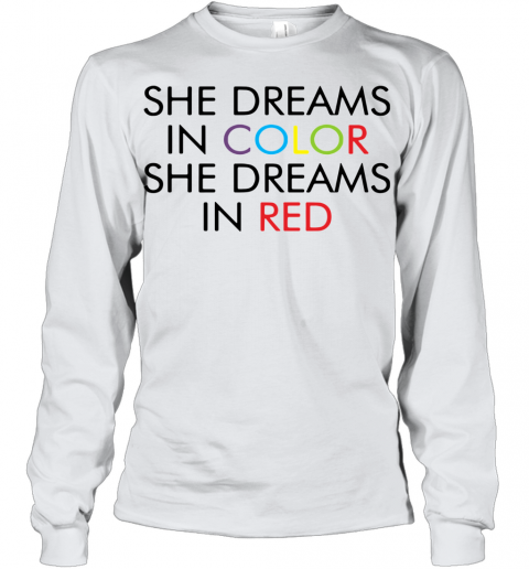 She Dreams In Color She Dreams In Red Youth Long Sleeve