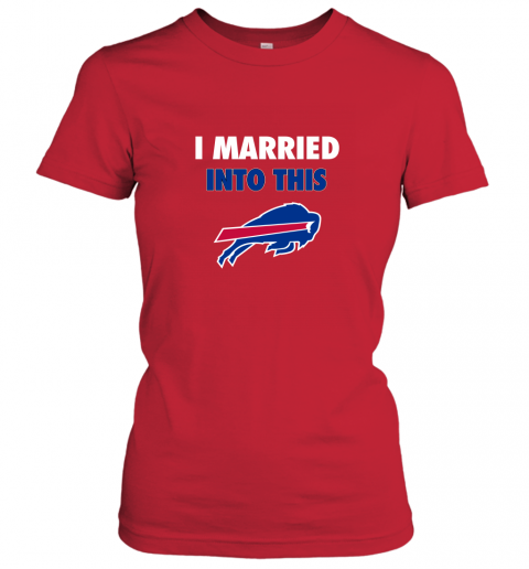 go3j i married into this buffalo bills ladies t shirt 20 front red