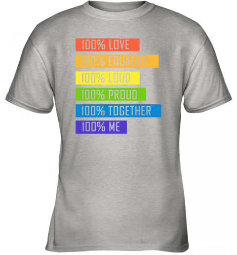 xhp5 100 love equality loud proud together 100 me lgbt youth t shirt 26 front ash