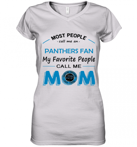 People Call Me CAROLINA PANTHERS Fan  Mom Women's V-Neck T-Shirt