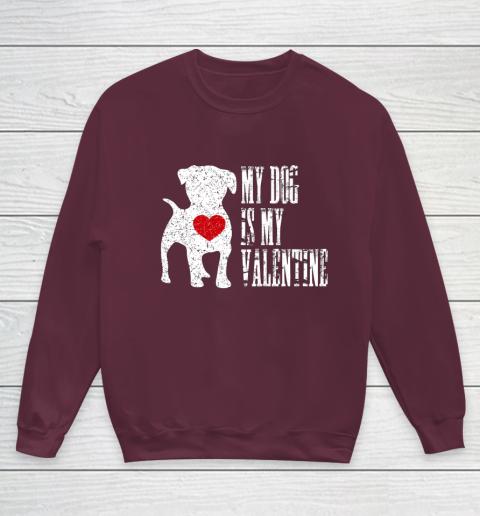 My Dog Is My Valentine T Shirt Single Love Life Gift Youth Sweatshirt 4