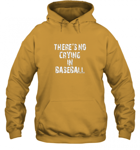 p9h0 there39 s no crying in baseball hoodie 23 front gold