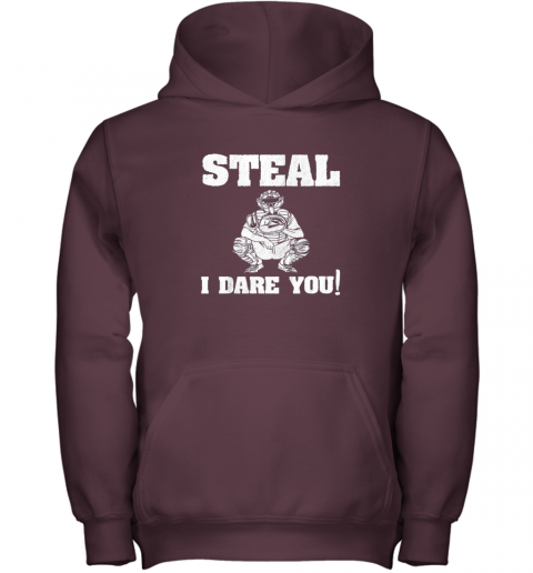 n1m9 kids baseball catcher gift funny youth shirt steal i dare you33 youth hoodie 43 front maroon