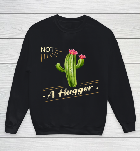 Not A Hugger Cactus Shirt Funny Vintage Sarcastic Youth Sweatshirt
