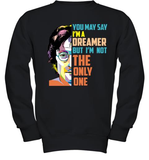 you may say i'm a dreamer Youth Sweatshirt