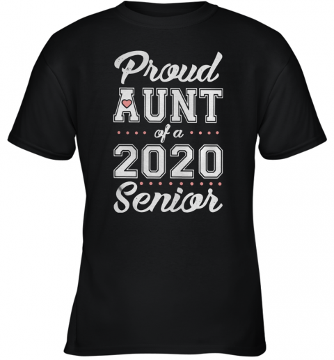 Proud Aunt Of A 2020 Senior Youth T-Shirt
