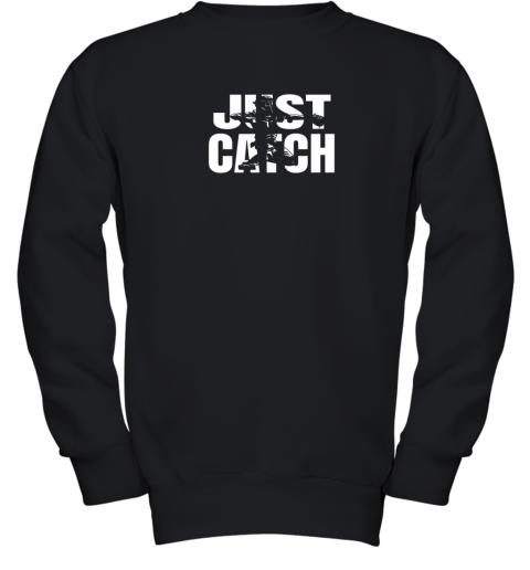 Just Catch Baseball Catchers Gear Shirt Baseballin Gift Youth Sweatshirt