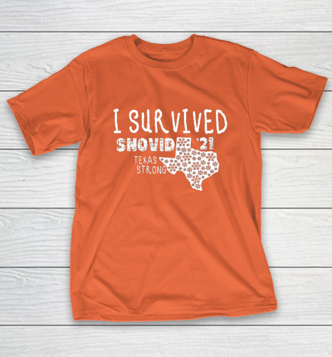 I Survived Snovid 21 Winter 2021 Texas Strong T-Shirt 4