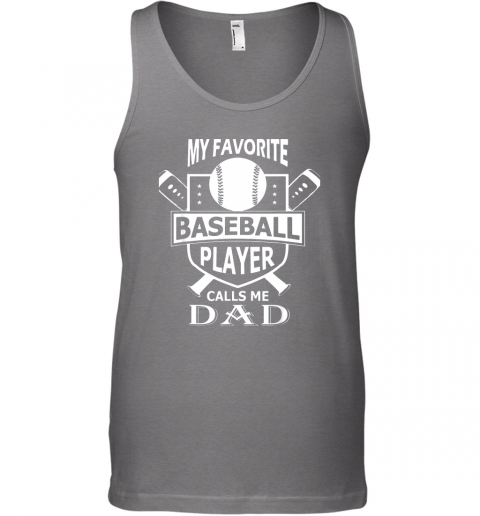 togz mens my favorite baseball player calls me dad unisex tank 17 front graphite heather