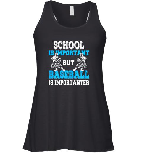 School is Important but Baseball Is Importanter Boys Racerback Tank