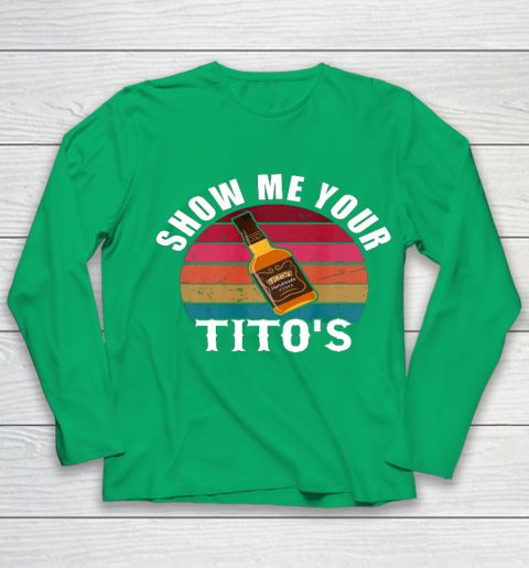 Show Me Your Tito s Funny Drinking Vodka Alcohol Lover tee Youth Long Sleeve 4