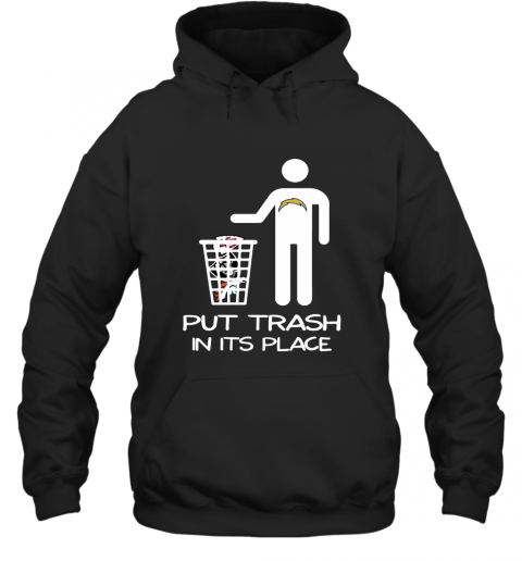 Los Angeles Chargers Put Trash In Its Place Funny NFL Hoodie
