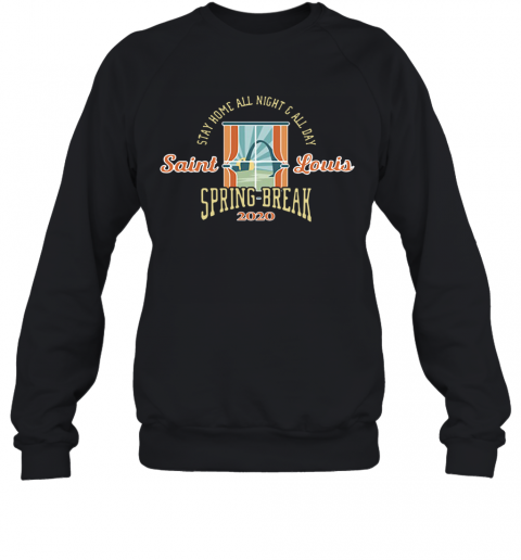 Stay Home All Night All Day Spring 2020 St. Louis Sweatshirt