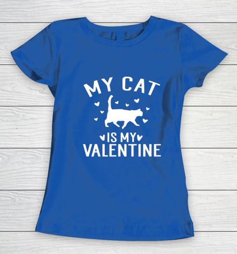 My Cat is My Valentine T Shirt Anti Valentines Day Women's T-Shirt 8