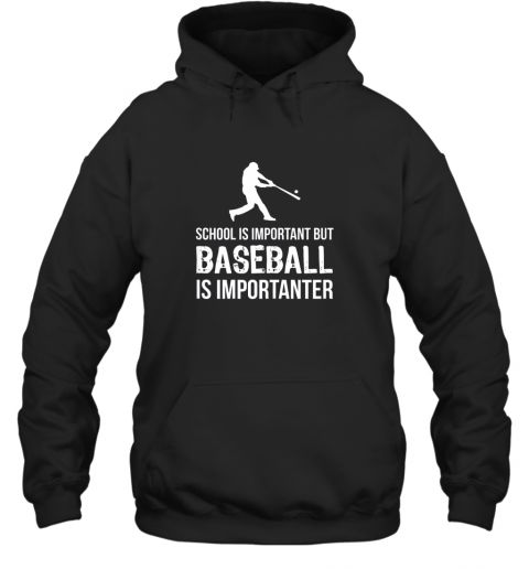 School Is Important But Baseball Is Importanter Gift Hoodie