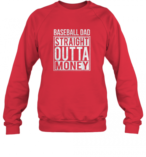 vg5o mens baseball dad straight outta money shirt i funny pitch gift sweatshirt 35 front red