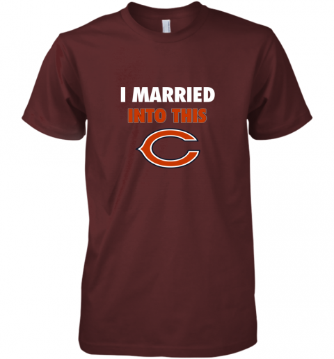 tuaf i married into this chicago bears football nfl premium guys tee 5 front maroon