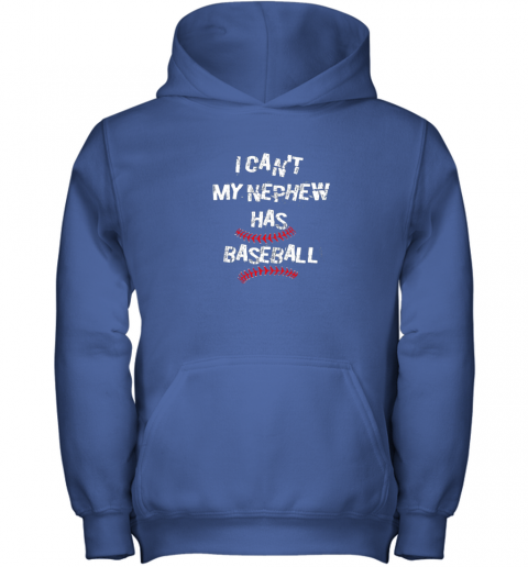 mllg i can39 t my nephew has baseball shirt baseball aunt uncle youth hoodie 43 front royal