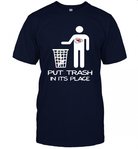 Kansas City Chiefs Put Trash In Its Place Funny NFL Unisex Jersey Tee
