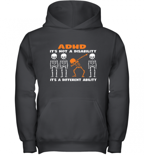 Dabbing Skeletons ADHD It is Not Disability A Different Ability Youth Hoodie