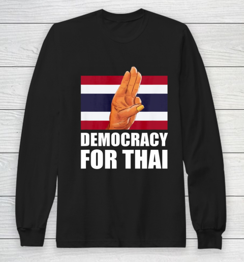Democracy for Thailand Free Thai Protest Bangkok Support Long Sleeve T-Shirt